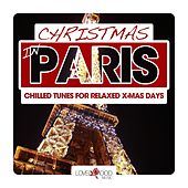 Christmas in Paris - Chilled Tunes for Relaxed X-Mas Days by Various Artists