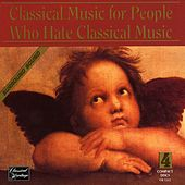 Classical Music For People Who Hate Classical Music 4-Cd Set by Various Artists