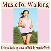 Music for Walking: Rythmic Walking Music to Walk to Exercise Music by Robbins Island Music Group
