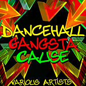 Dancehall Gangsta Cause by Various Artists