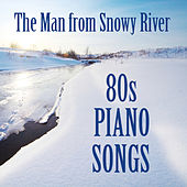 80s Piano Songs: The Man from Snowy River by The O'Neill Brothers Group