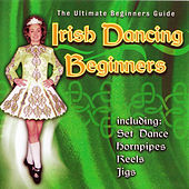 Irish Dancing Beginners by Various Artists