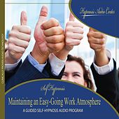 Maintaining an Easy-Going Work Atmosphere - Guided Self-Hypnosis by Hypnosis Audio Center