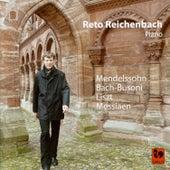 Mendelssohn, Bach-Busoni, Liszt & Messiaen: Piano Works by Reto Reichenbach