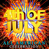 4th of July All American Celebration by Various Artists