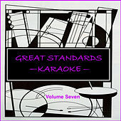Great Standards - Karaoke, Vol. 7 by Karaoke Klassics