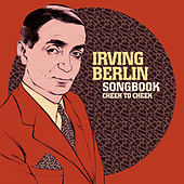 Irving Berlin Songbook: Cheek to Cheek von Various Artists