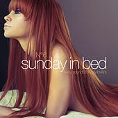Sunday in Bed 6 (Sexy Sounds for Lazy Lovers) by Various Artists