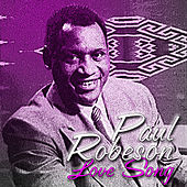 Love Song by Paul Robeson