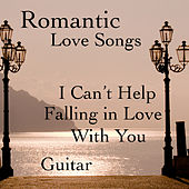 Romantic Love Songs On Guitar: I Can't Help Falling in Love With You by The O'Neill Brothers Group