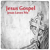 Jesus Gospel: Jesus Loves Me by The O'Neill Brothers Group