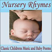 Nursery Rhymes: Classic Children's Music and Baby Poems by Robbins Island Music Group