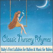 Classic Nursery Rhymes: Baby's First Lullabies for Babies & Music for Babies by Robbins Island Music Group