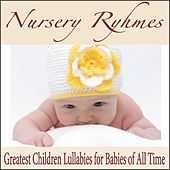 Nursery Ryhmes: Greatest Children Lullabies for Babies of All Time by Robbins Island Music Group