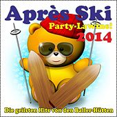 Après Ski Party-Lawine! Die geilsten Hits von den Baller-Hütten 2014 by Various Artists