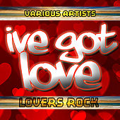 I've Got Love: Lovers Rock by Various Artists