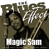 The Blues Effect - Magic Sam by Magic Sam