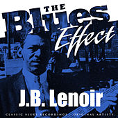 The Blues Effect - J.B. Lenoir by J.B. Lenoir