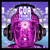 Goa Trance Missions, Vol. 57: Best of Psytrance,Techno, Hard Dance, Progressive, Tech House, Downtempo, EDM Anthems by Various Artists