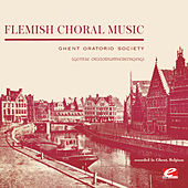 Flemish Choral Music (Digitally Remastered) by Various Artists