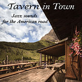 Tavern in Town - Jazz Sounds for the American Road by Various Artists