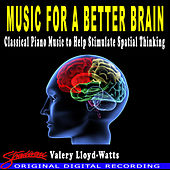 Music For A Better Brain by Valery Lloyd -Watts