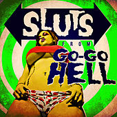 Sluts from Go-Go Hell by Various Artists