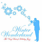 Winter Wonderland: The Very Best of Holiday Jazz Classics by Duke Ellington, Frank Sinatra, Ella Fitzgerald, Bing Crosby, Sarah Vaughn & More by Various Artists