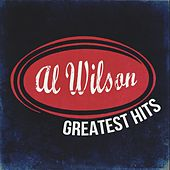 Al Wilson Greatest Hits by Al Wilson