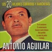 Los 20 Mejores Corridos y Rancheras by Antonio Aguilar