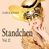 Classical Romance: Standchen, Vol. 12 by Various Artists