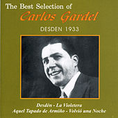The Best Selection Of Carlos Gardel: Desden 1933 by Carlos Gardel