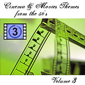 Cinema and Movies Themes from the 50's - Volume 3 by Various Artists