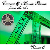 Cinema and Movies Themes from the 50's - Volume 6 by Various Artists