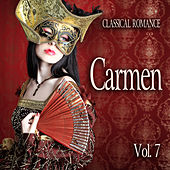 Classical Romance: Carmen, Vol. 7 by Various Artists