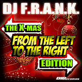 From the Left to the Right (The X-Max Edition) Original Mix by DJ Frank