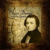 Classic Dreams: Frédéric Chopin by Orquesta Lírica de Barcelona