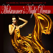 Classical Serenade: Midsummer's Night Dream, Vol. 11 by Various Artists
