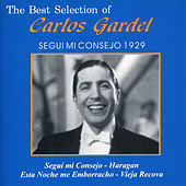 The Best Selection Of Carlos Gardel: Segui Mi Consejo 1929 by Carlos Gardel