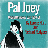Pal Joey (Original Broadway Cast 1950-51) by Various Artists