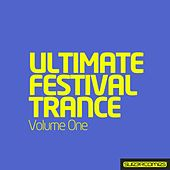 Ultimate Festival Trance - Volume One - EP by Various Artists