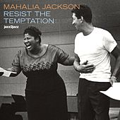 Resist the Temptation - Gospel Christmas Version by Mahalia Jackson