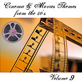Cinema and Movies Themes from the 50's - Volume 9 by Various Artists