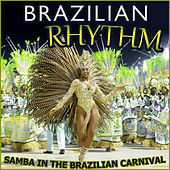 Samba in the Brazilian Carnival. Brazilian Rhythm by Various Artists