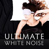 Ultimate White Noise: The Very Best White Noise for Sound Sleep & Relaxation by Official White Noise Collection
