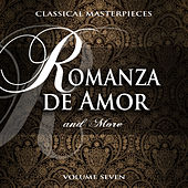 Classical Masterpieces: Romanza De Amor & More, Vol. 7 by Various Artists