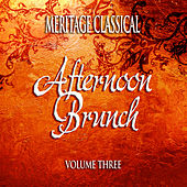 Meritage Classical: Afternoon Brunch, Vol. 3 by Various Artists
