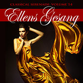 Classical Serenade: Ellens Gesang, Vol. 14 by Various Artists