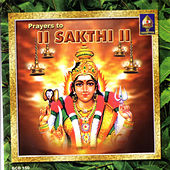 Prayers To Sakthi by Various Artists