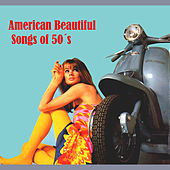 American Beatiful Songs of 50's by Various Artists
